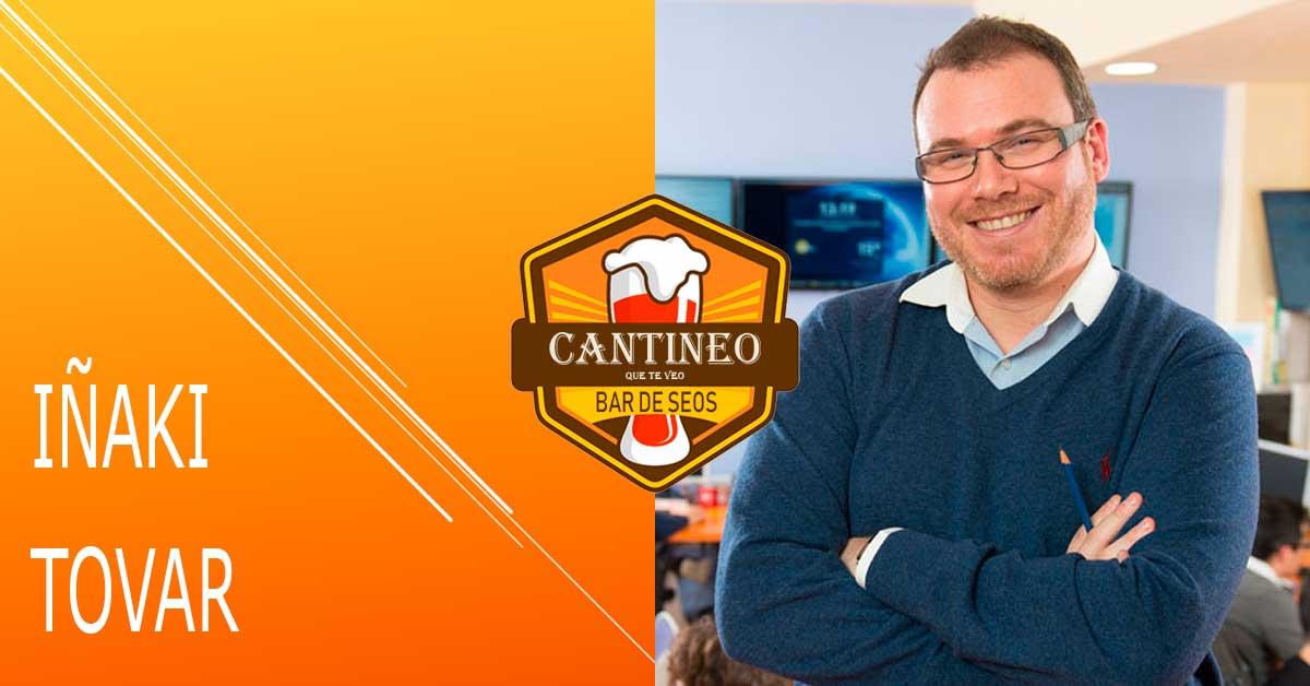 Podcast Iñaki Tovar - Consultor SEO España - Cantineoqueteveo